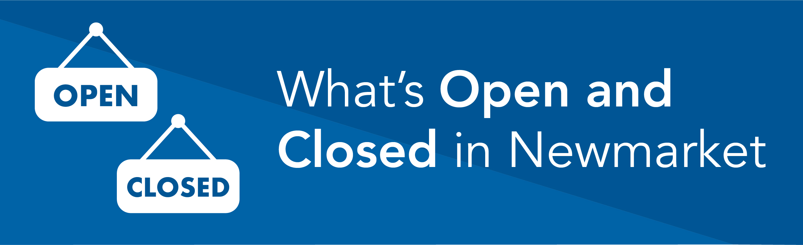 What's Open and Closed in Newmarket Web Banner