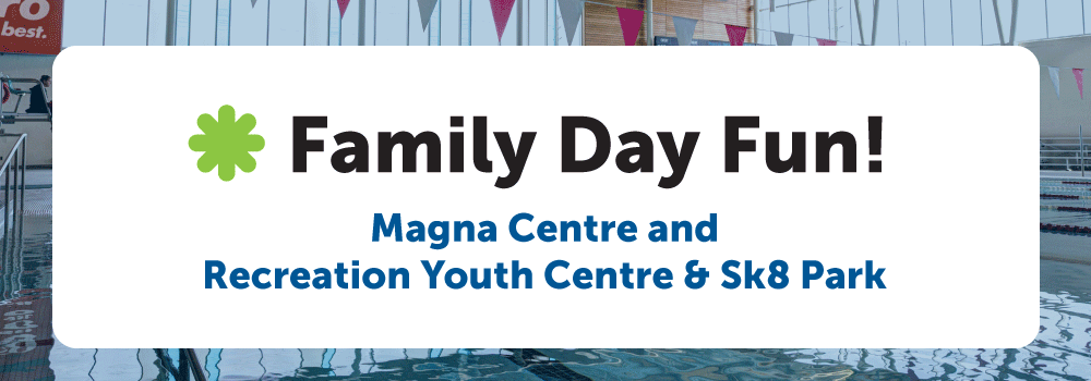 image that reads family day fun! Magna crentre and recreation youth centre and skate park