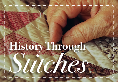 image of hand stitching blanket with text that reads History Through Stitches