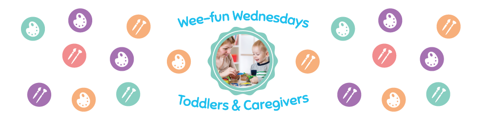 image of toddler and care giver playing with text that reads wee-fun wednesdays toddlers and caregivers