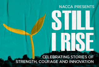 NACCA Presents Still I Rise Celebrating Stories of Strength, Courage and Innovation Button