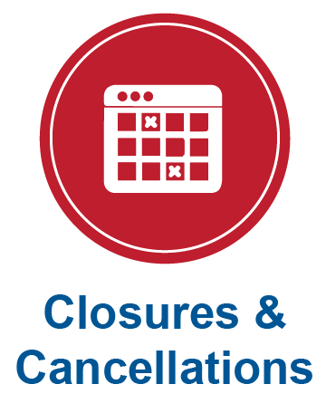 click here to view closures and cancellations